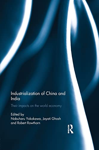 9781138910386: Industralization of China and India: Their Impacts on the World Economy