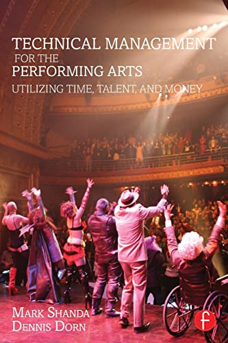 9781138910751: Technical Management for the Performing Arts: Utilizing Time, Talent, and Money
