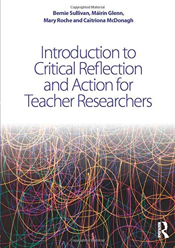 9781138911055: Introduction to Critical Reflection and Action for Teacher Researchers