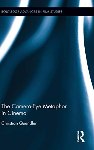 9781138911369: The Camera-Eye Metaphor in Cinema (Routledge Advances in Film Studies)