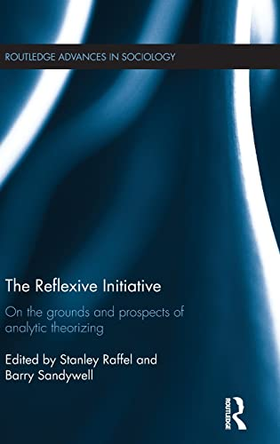 9781138911468: The Reflexive Initiative: On the Grounds and Prospects of Analytic Theorizing (Routledge Advances in Sociology)