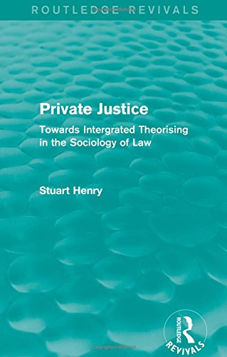 9781138911703: Private Justice: Towards Integrated Theorising in the Sociology of Law (Routledge Revivals)