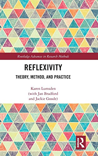 9781138911864: Reflexivity: Theory, Method and Practice (Routledge Advances in Research Methods)