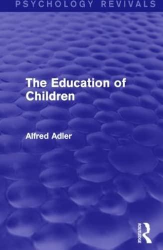 9781138912007: The Education of Children (Psychology Revivals)