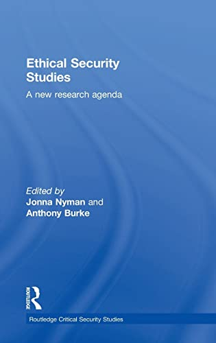 9781138912304: Ethical Security Studies: A New Research Agenda (Routledge Critical Security Studies)