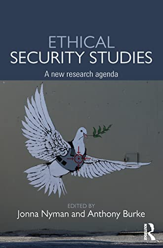 9781138912328: Ethical Security Studies: A New Research Agenda (Routledge Critical Security Studies)