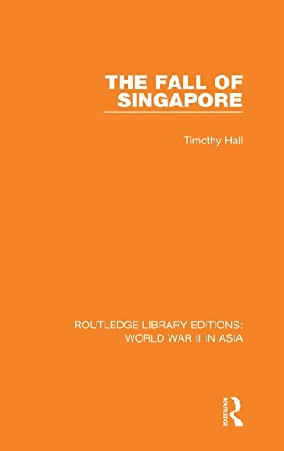 9781138912427: The Fall of Singapore 1942 (Routledge Library Editions: World War II in Asia) (Volume 2)