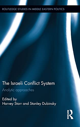 9781138912434: The Israeli Conflict System: Analytic Approaches (Routledge Studies in Middle Eastern Politics)
