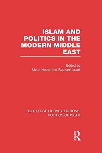 9781138912571: 2: Islam and Politics in the Modern Middle East (Routledge Library Editions: Politics of Islam)