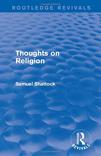 Thoughts on Religion (Routledge Revivals): Shattock, Samuel