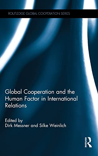 9781138912991: Global Cooperation and the Human Factor in International Relations (Routledge Global Cooperation Series)