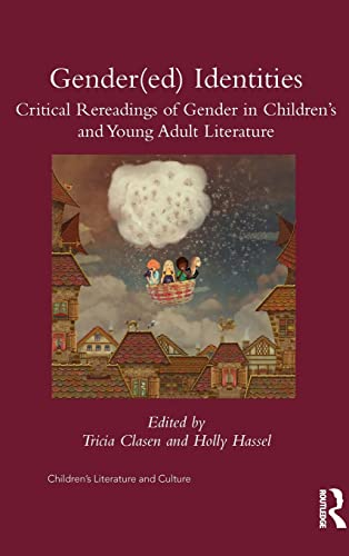 9781138913035: Gender(ed) Identities: Critical Rereadings of Gender in Children's and Young Adult Literature (Children's Literature and Culture)