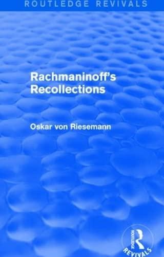 Rachmaninoff's Recollections (Hardcover): Oskar von Riesemann