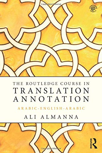 The Routledge Course in Translation Annotation: Almanna, Ali (University of Nizwa, the Sultanate of...