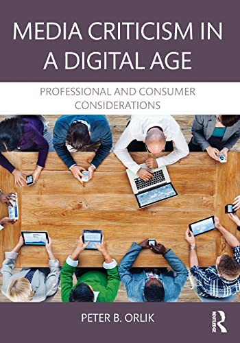 9781138913189: Media Criticism in a Digital Age: Professional And Consumer Considerations