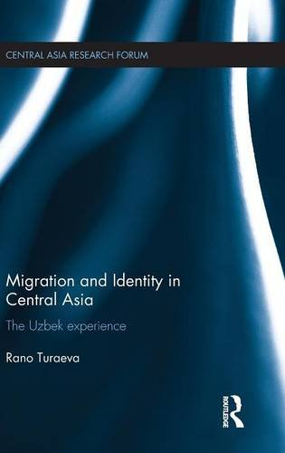 9781138913493: Migration and Identity in Central Asia: Inside Ubekistan (Central Asia Research Forum)