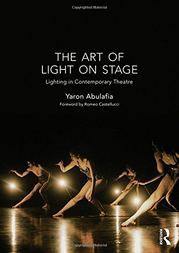 9781138913653: The Art of Light on Stage: Lighting in Contemporary Theatre