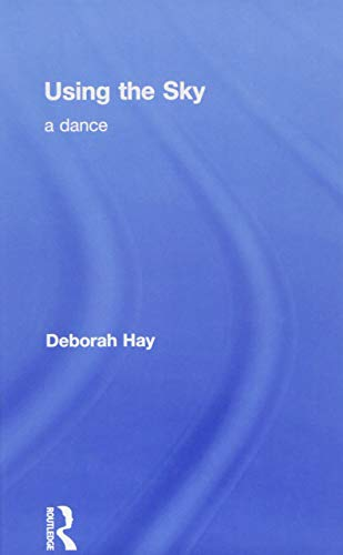 9781138914353: Using the Sky: a dance