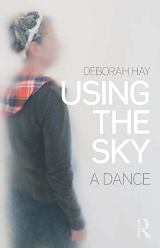 9781138914377: Using the Sky: a dance