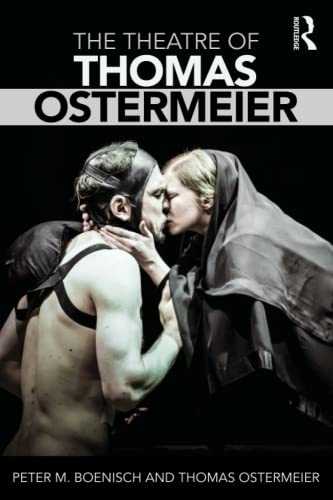 The Theatre of Thomas Ostermeier