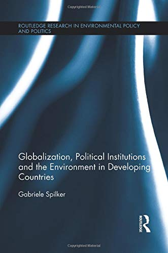 9781138914643: Globalization, Political Institutions and the Environment in Developing Countries