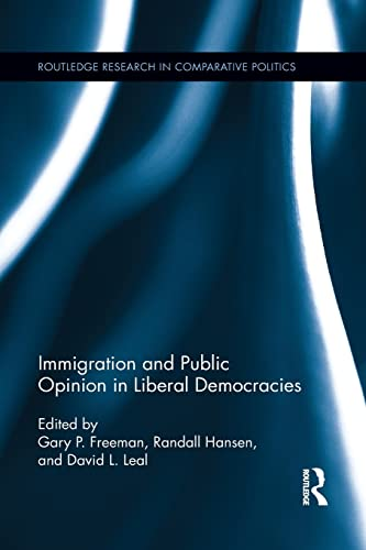 Immigration and Public Opinion in Liberal Democracies: FREEMAN, GARY P.;