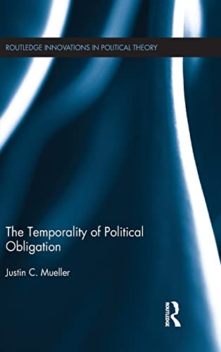 The Temporality of Political Obligation: Mueller, Justin Chan