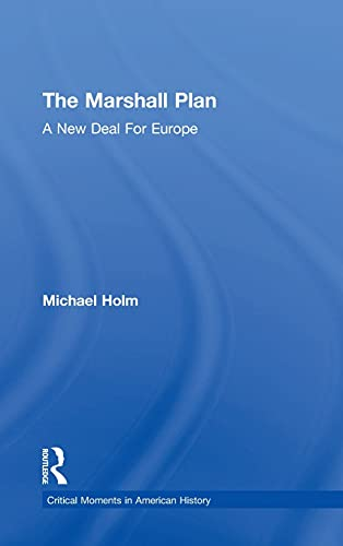 9781138915701: The Marshall Plan: A New Deal For Europe (Critical Moments in American History)