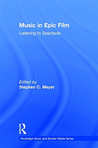 9781138915824: Music in Epic Film: Listening to Spectacle (Routledge Music and Screen Media)