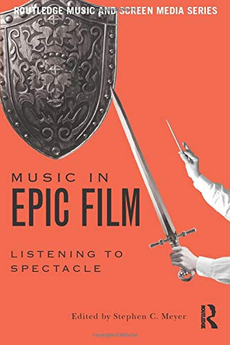 9781138915831: Music in Epic Film (Routlede Music and Screen Media)