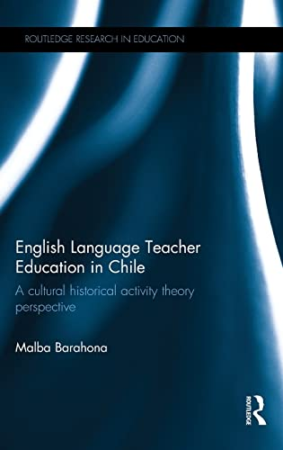 English Language Teacher Education in Chile: A cultural historical activity theory perspective (...