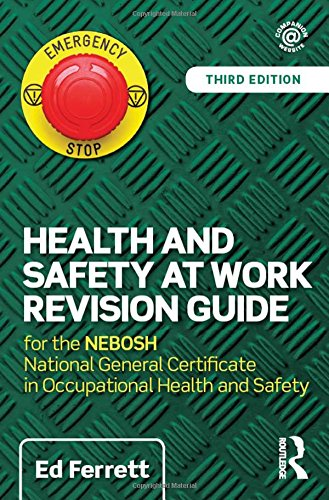 Health and Safety at Work Revision Guide: for the NEBOSH National General Certificate in ...