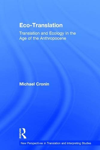 9781138916838: Eco-Translation: Translation and Ecology in the Age of the Anthropocene (New Perspectives in Translation and Interpreting Studies)
