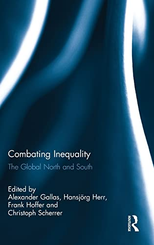 9781138916852: Combating Inequality: The Global North and South