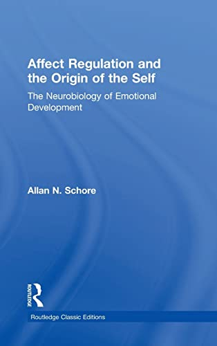 9781138917064: Affect Regulation and the Origin of the Self: The Neurobiology of Emotional Development (Psychology Press & Routledge Classic Editions)