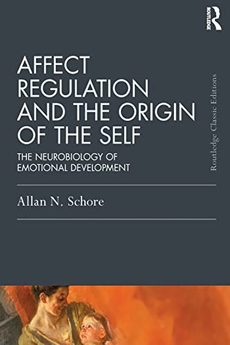 9781138917071: Affect Regulation and the Origin of the Self: The Neurobiology of Emotional Development