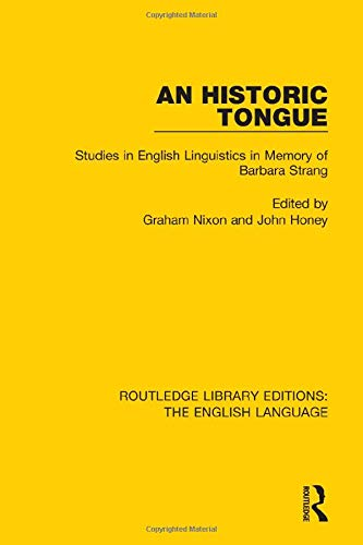 An Historic Tongue: Studies in English Linguistics in Memory of Barbara Strang (Routledge Library ...