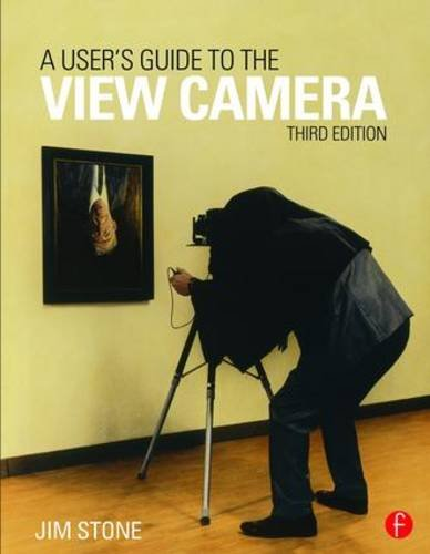 9781138917538: A User's Guide to the View Camera: Revised Third Edition