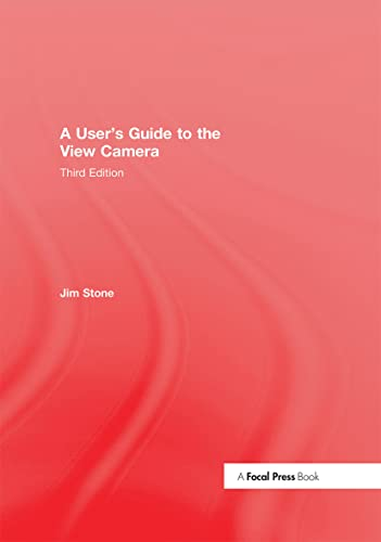 9781138917545: A User's Guide to the View Camera: Third Edition
