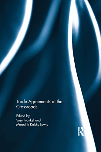 9781138918047: Trade Agreements at the Crossroads