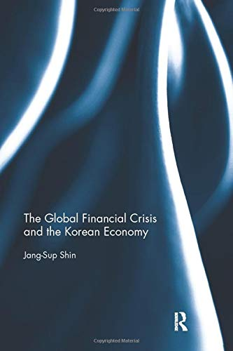 9781138918061: The Global Financial Crisis and the Korean Economy