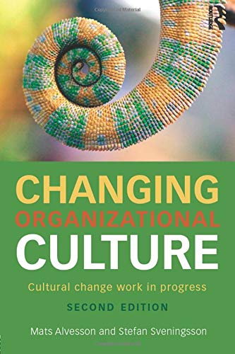 9781138918603: Changing Organizational Culture: Cultural Change Work in Progress