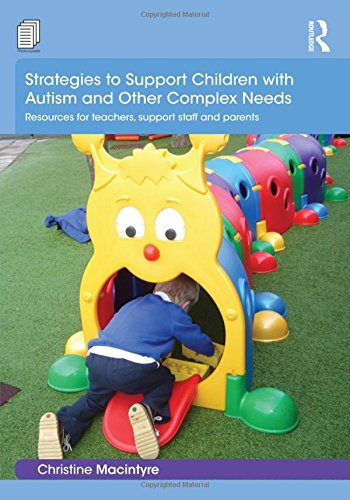 9781138918924: Strategies to Support Children with Autism and Other Complex Needs: Resources for teachers, support staff and parents
