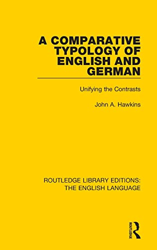 9781138919174: Routledge Library Editions: The English Language: A Comparative Typology of English and German: Unifying the Contrasts (Routledge Library Edition: The English Language)