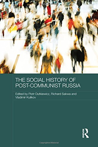 The Social History of Post-Communist Russia (Routledge Contemporary Russia and Eastern Europe ...