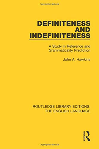 9781138919334: Definiteness and Indefiniteness: A Study in Reference and Grammaticality Prediction (Routledge Library Editions: the English Language)
