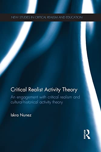 9781138919396: Critical Realist Activity Theory: An engagement with critical realism and cultural-historical activity theory (New Studies in Critical Realism and Education Routledge Critical Realism)