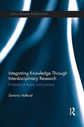 9781138919419: Integrating Knowledge Through Interdisciplinary Research: Problems of Theory and Practice