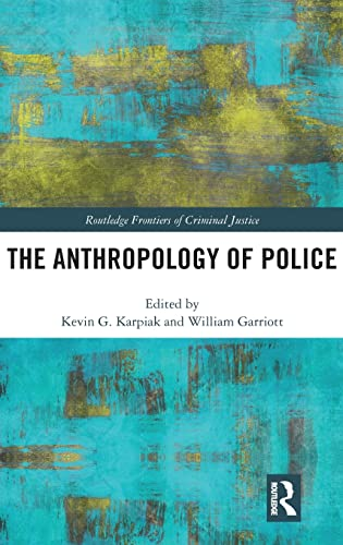 9781138919655: The Anthropology of Police (Routledge Frontiers of Criminal Justice)