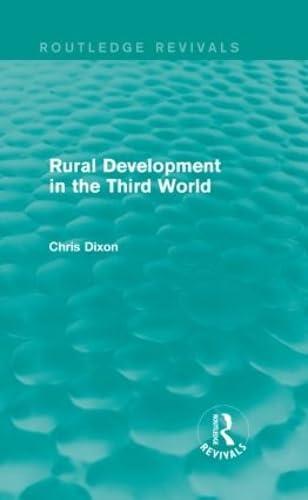 Rural Development in the Third World: DIXON, CHRIS